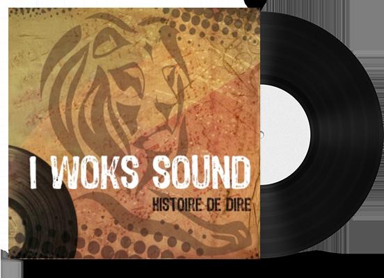 """Couverture de l'album """"Histoire de dire"""" I Woks Sound"""