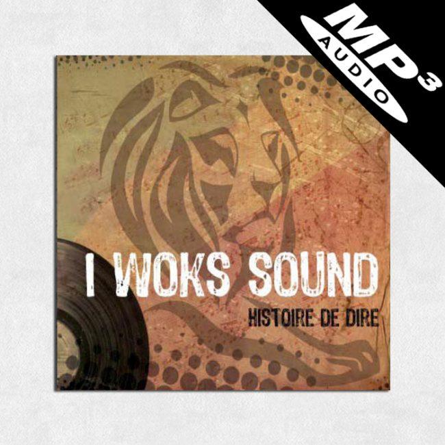 """Album I Woks """"Histoire de dire"""" MP3"""